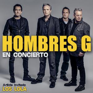 HOMBRES G + LOS LOLA