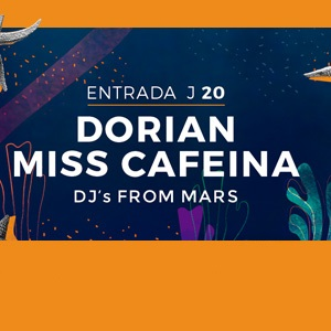 Miss Caffeina + Dorian + Djs From Mars