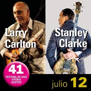 ee2a46c013 Concierto LARRY CARLTON  STANLEY CLARKE en Araba Álava