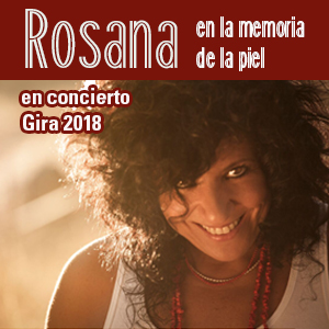 ROSANA ´EN LA MEMORIA DE LA PIEL´.