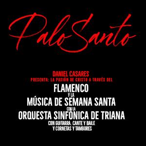 PALO SANTO, FLAMENCO Y SEMANA SANTA