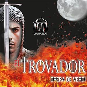 ÓPERA 2001 presenta EL TROVADOR