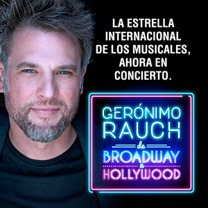 Gerónimo Rauch, de Broadway a Hollywood